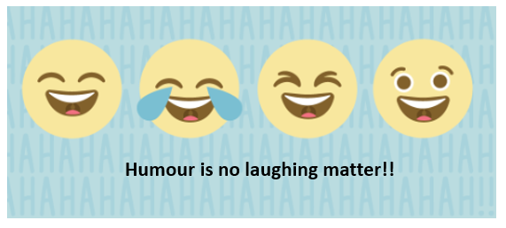 Humour is No Laughing Matter!